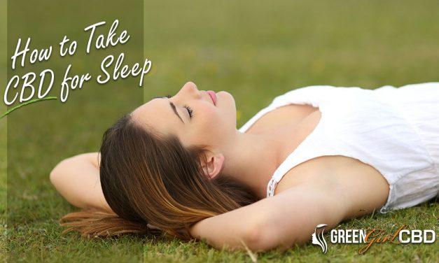CBD for Sleep: How to Take CBD Oil for Sleep